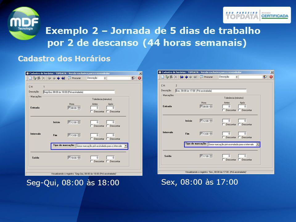 Exemplo 2 – Jornada de 5 dias de trabalho