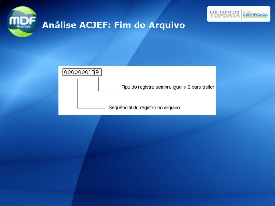 Análise ACJEF: Fim do Arquivo