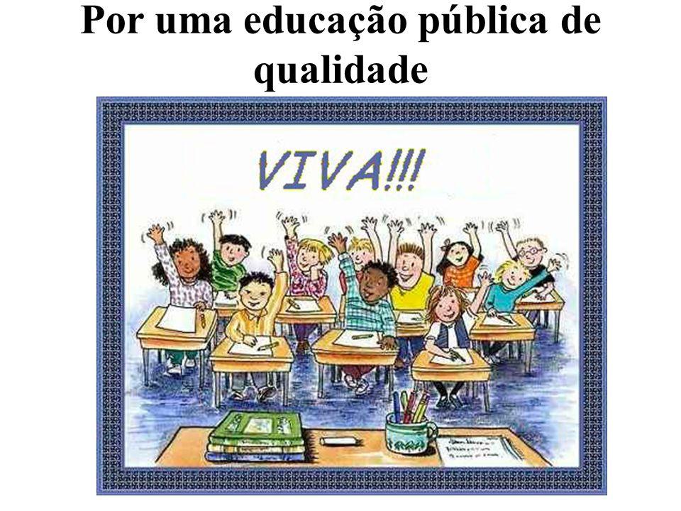 Por uma educação pública de qualidade