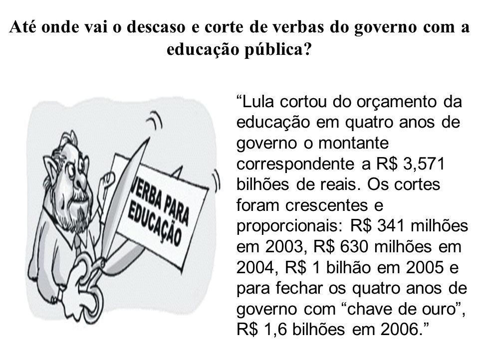 Até onde vai o descaso e corte de verbas do governo com a educação pública