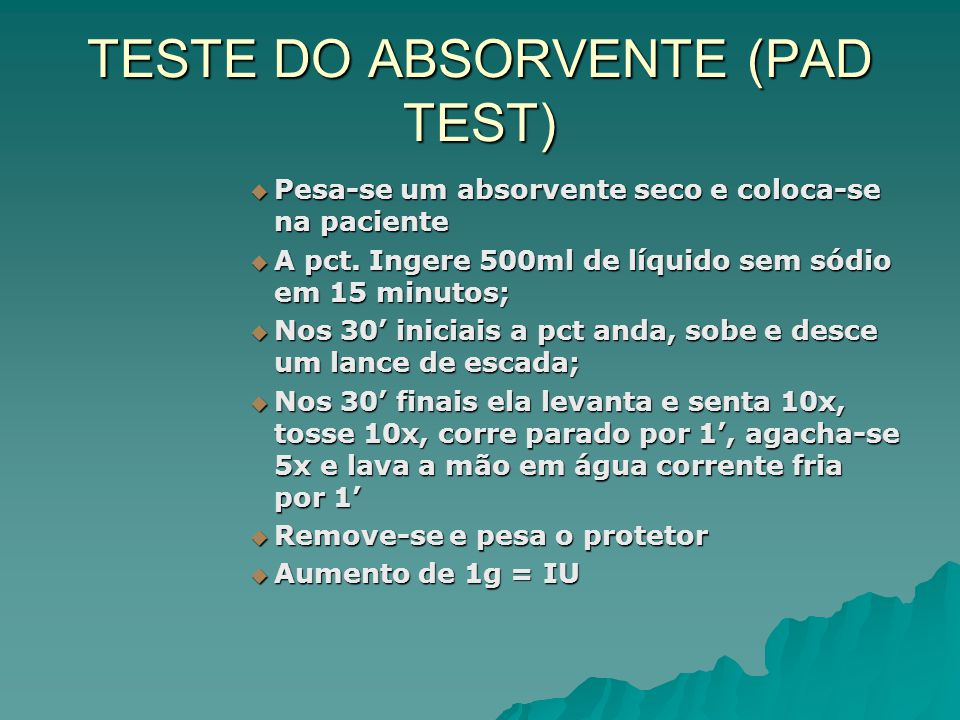 TESTE DO ABSORVENTE (PAD TEST)