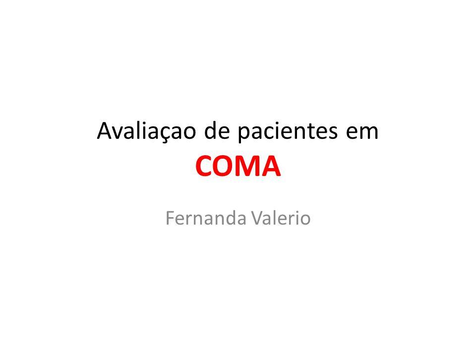 Avaliaçao de pacientes em COMA