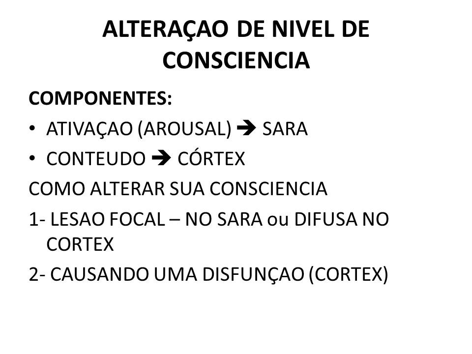 ALTERAÇAO DE NIVEL DE CONSCIENCIA