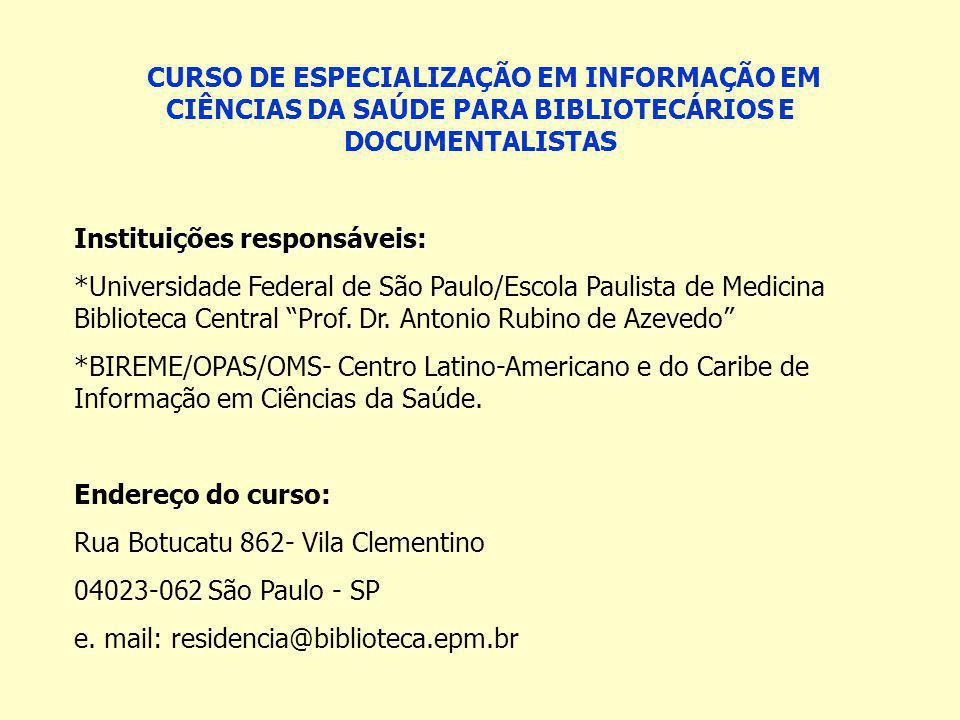 CURSO DE ESPECIALIZAÇÃO EM INFORMAÇÃO EM CIÊNCIAS DA SAÚDE PARA BIBLIOTECÁRIOS E DOCUMENTALISTAS