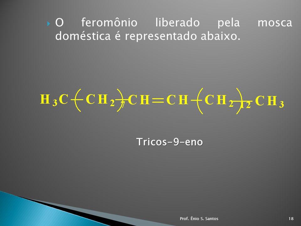 O feromônio liberado pela mosca doméstica é representado abaixo.