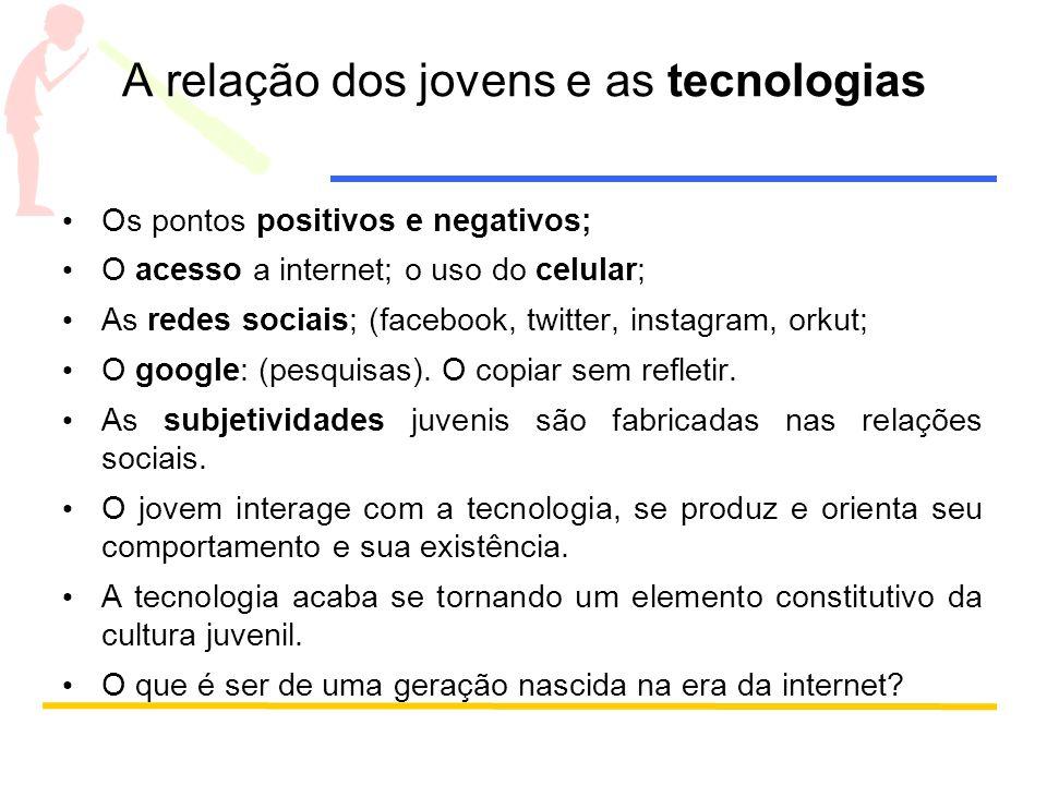 A relação dos jovens e as tecnologias
