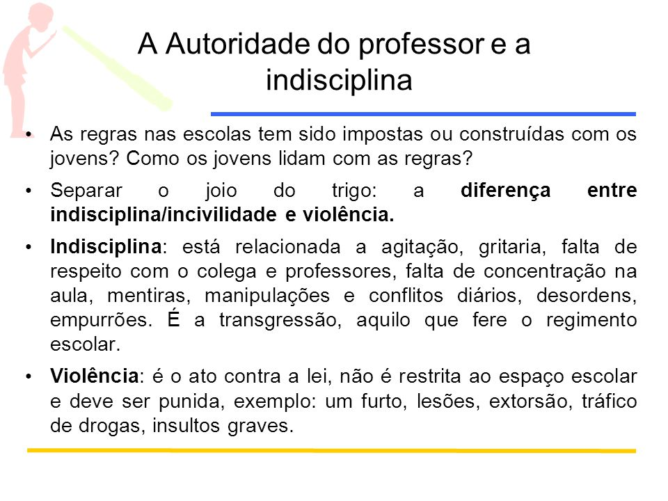 A Autoridade do professor e a indisciplina