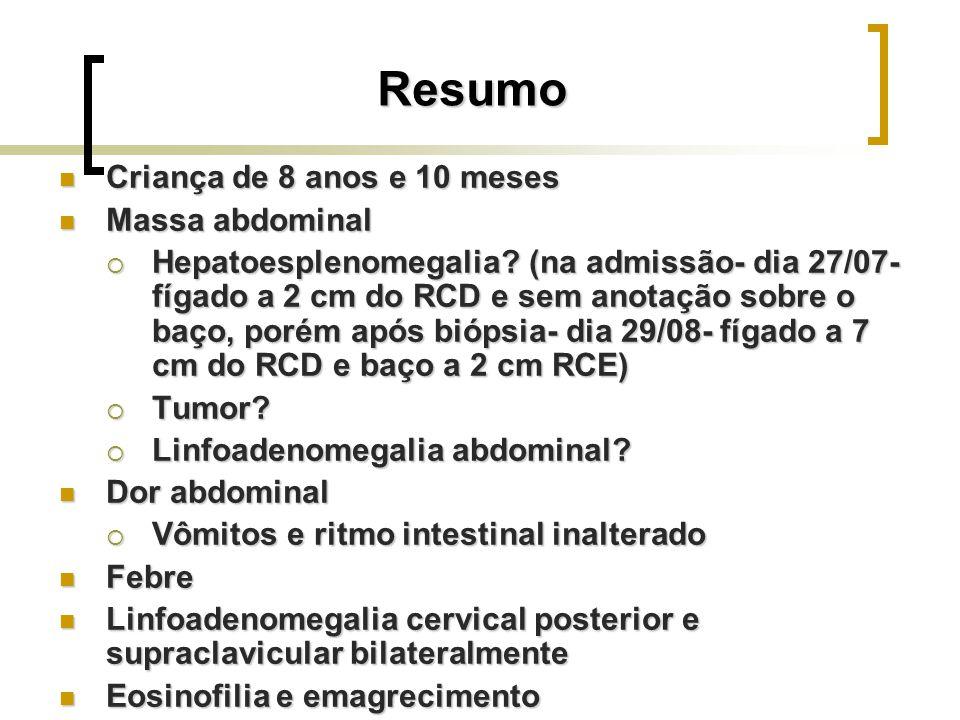 Resumo Criança de 8 anos e 10 meses Massa abdominal