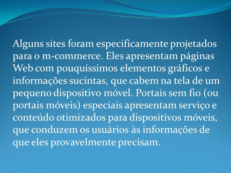 Alguns sites foram especificamente projetados para o m-commerce