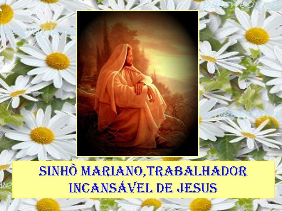 Sinhô Mariano,trabalhador incansável de Jesus