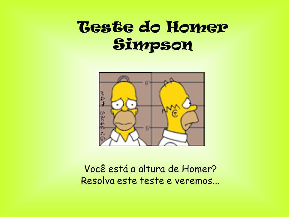 Teste do Homer Simpson Você está a altura de Homer