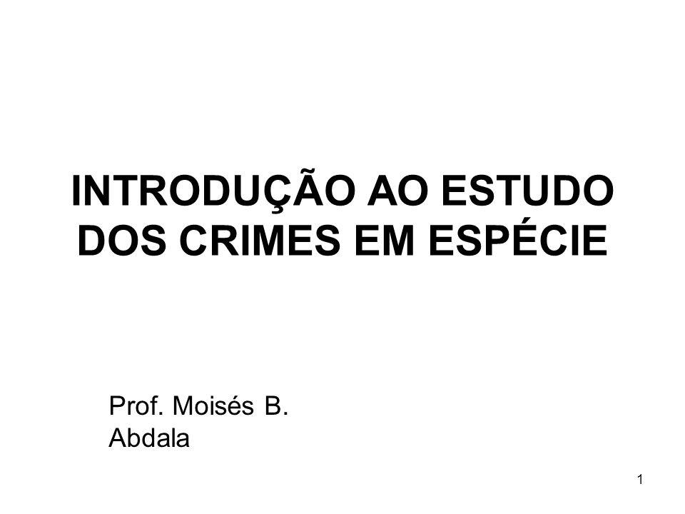 INTRODUÇÃO AO ESTUDO DOS CRIMES EM ESPÉCIE