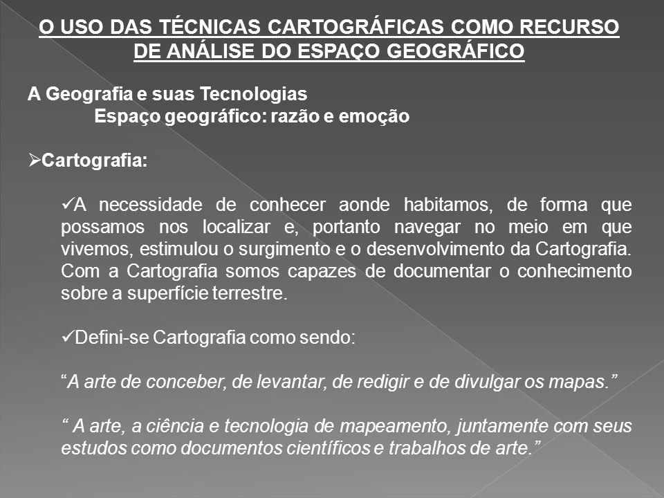 O USO DAS TÉCNICAS CARTOGRÁFICAS COMO RECURSO DE ANÁLISE DO ESPAÇO GEOGRÁFICO