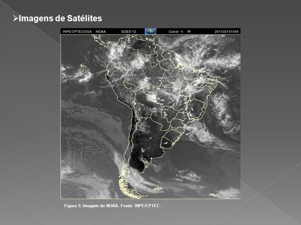 Imagens de Satélites Figura 5: Imagem do NOAA. Fonte: INPE/CPTEC .
