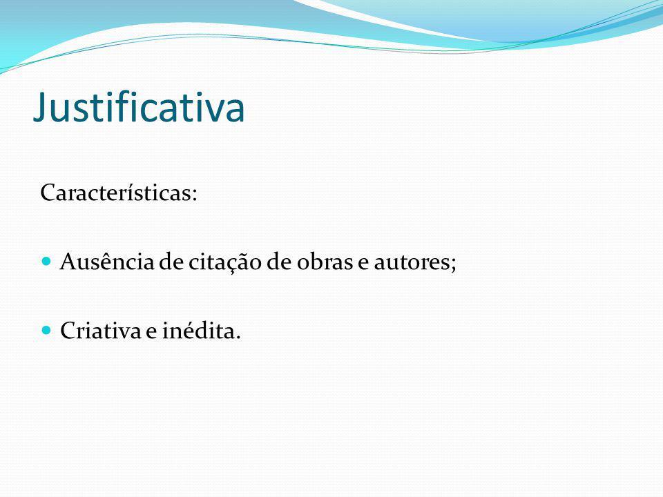 Justificativa Características: Ausência de citação de obras e autores;