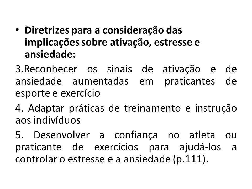 Diretrizes para a consideração das implicações sobre ativação, estresse e ansiedade: