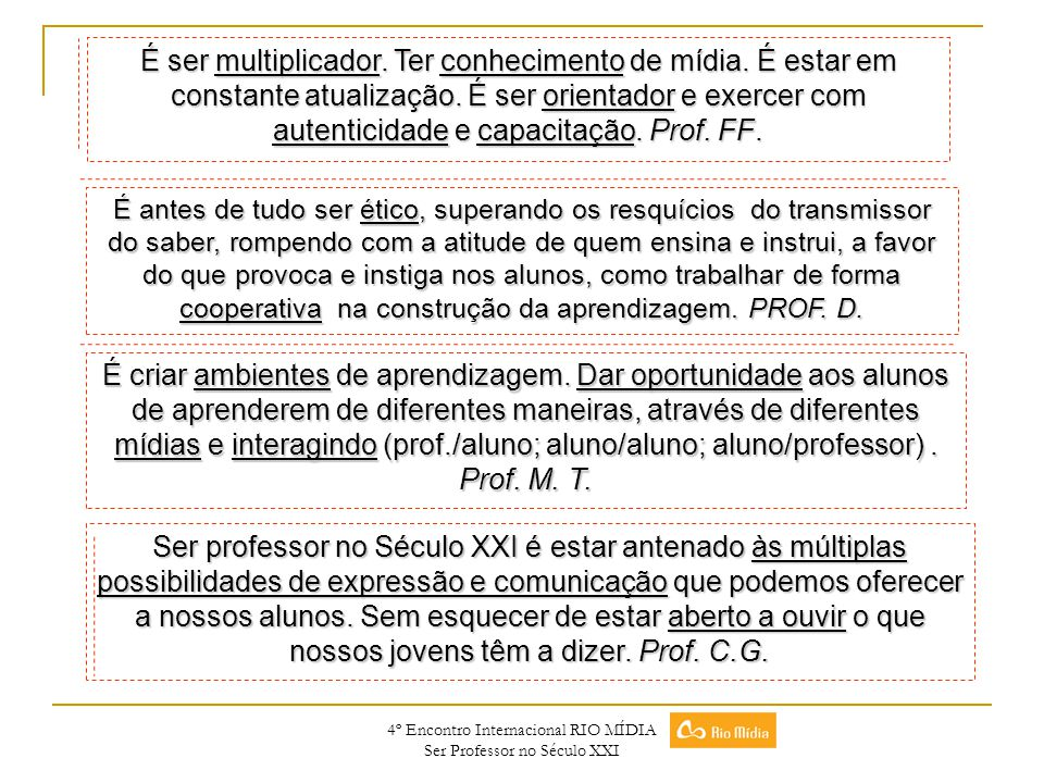 4º Encontro Internacional RIO MÍDIA Ser Professor no Século XXI