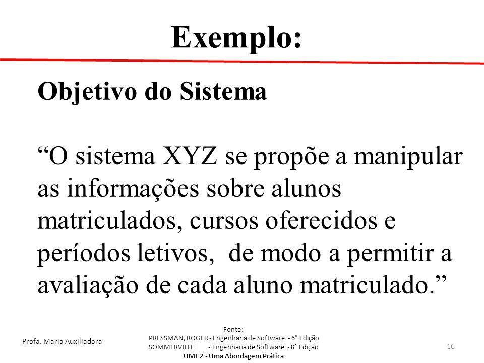 Exemplo: Objetivo do Sistema