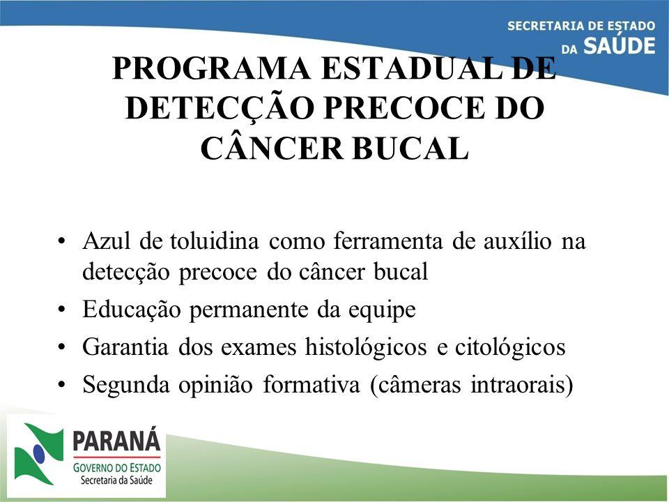 PROGRAMA ESTADUAL DE DETECÇÃO PRECOCE DO CÂNCER BUCAL