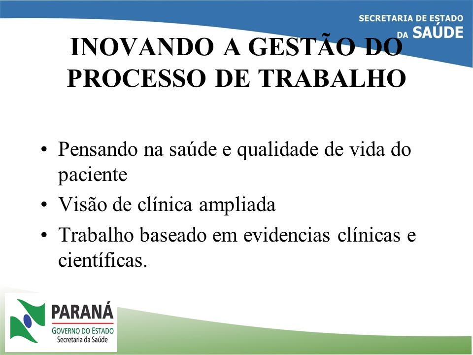 INOVANDO A GESTÃO DO PROCESSO DE TRABALHO