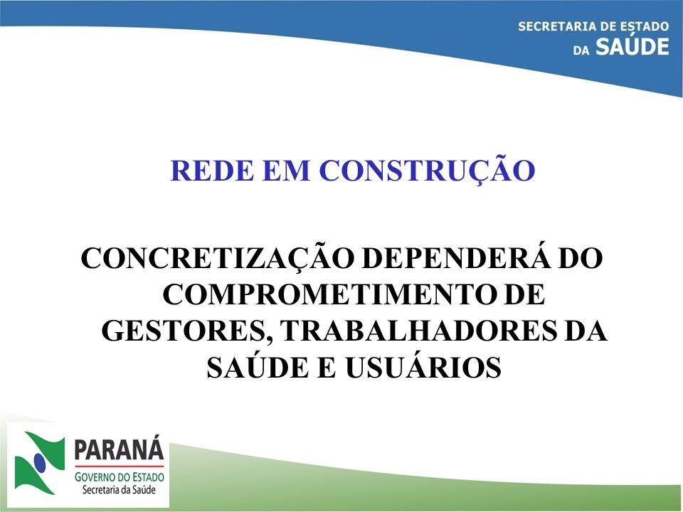 REDE EM CONSTRUÇÃO CONCRETIZAÇÃO DEPENDERÁ DO COMPROMETIMENTO DE GESTORES, TRABALHADORES DA SAÚDE E USUÁRIOS.