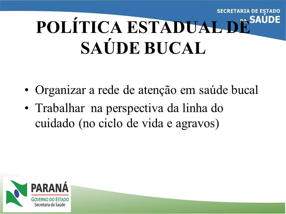 POLÍTICA ESTADUAL DE SAÚDE BUCAL