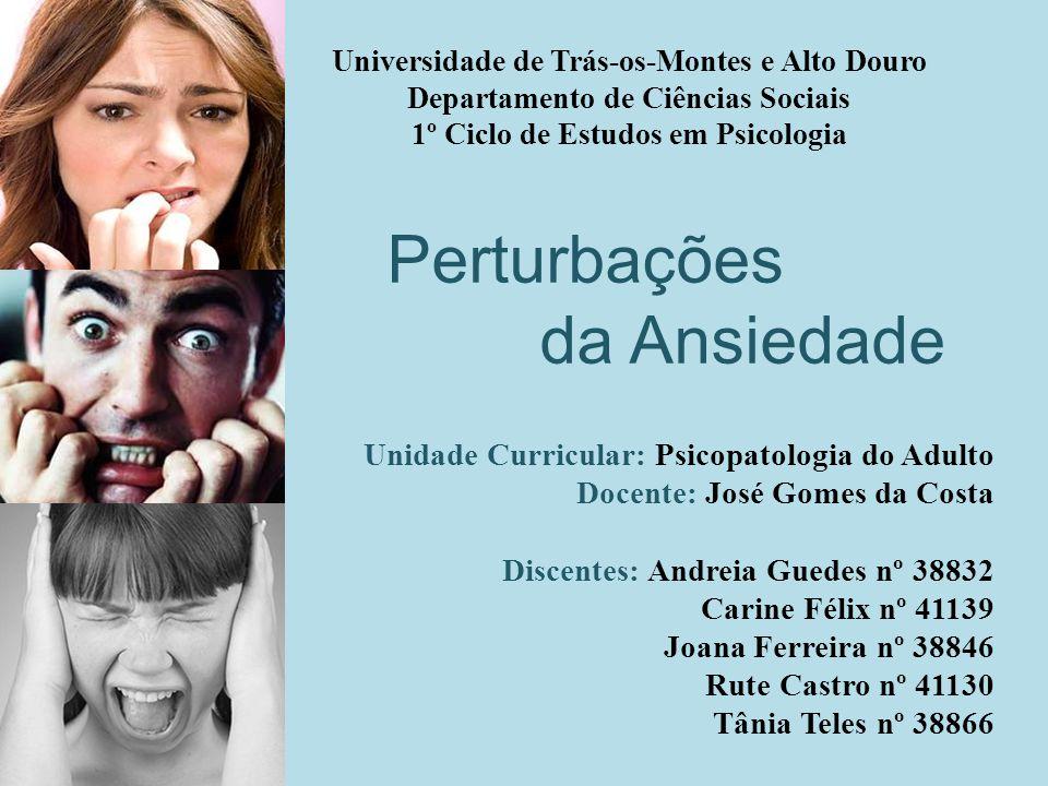 Perturbações da Ansiedade Unidade Curricular: Psicopatologia do Adulto