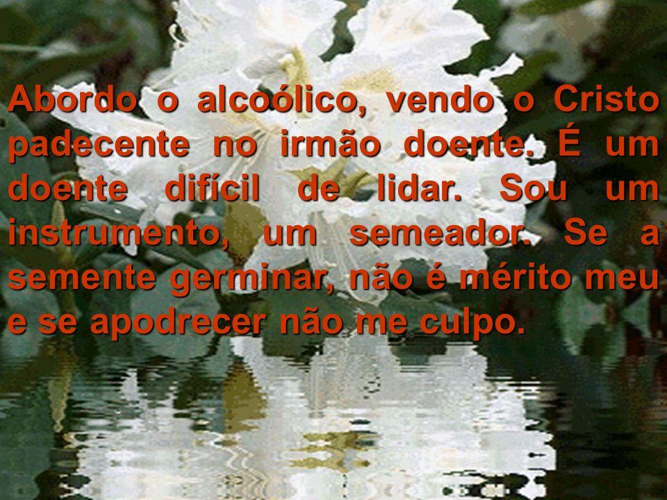 Abordo o alcoólico, vendo o Cristo padecente no irmão doente