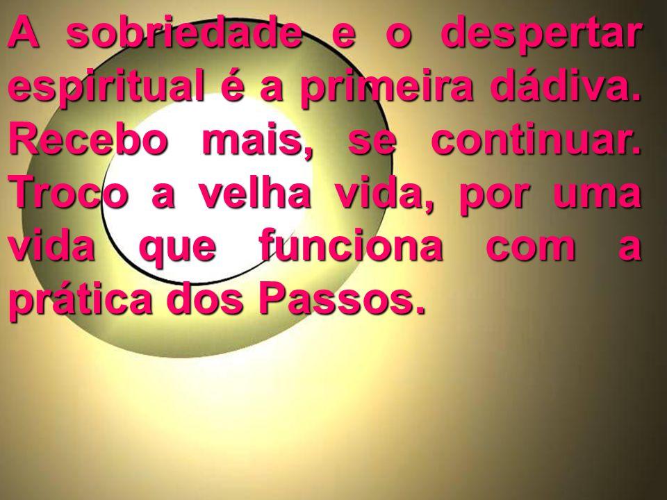 A sobriedade e o despertar espiritual é a primeira dádiva