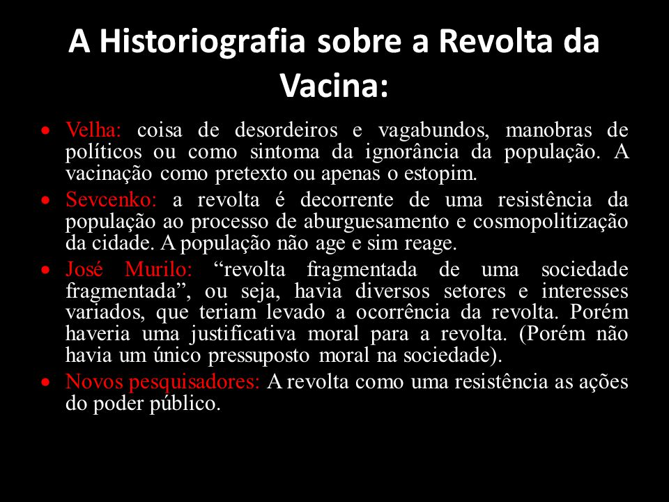 A Historiografia sobre a Revolta da Vacina: