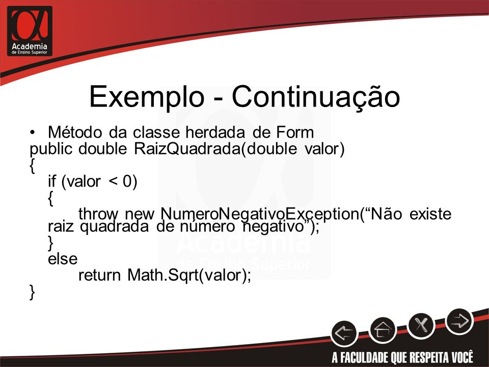 Exemplo - Continuação Método da classe herdada de Form