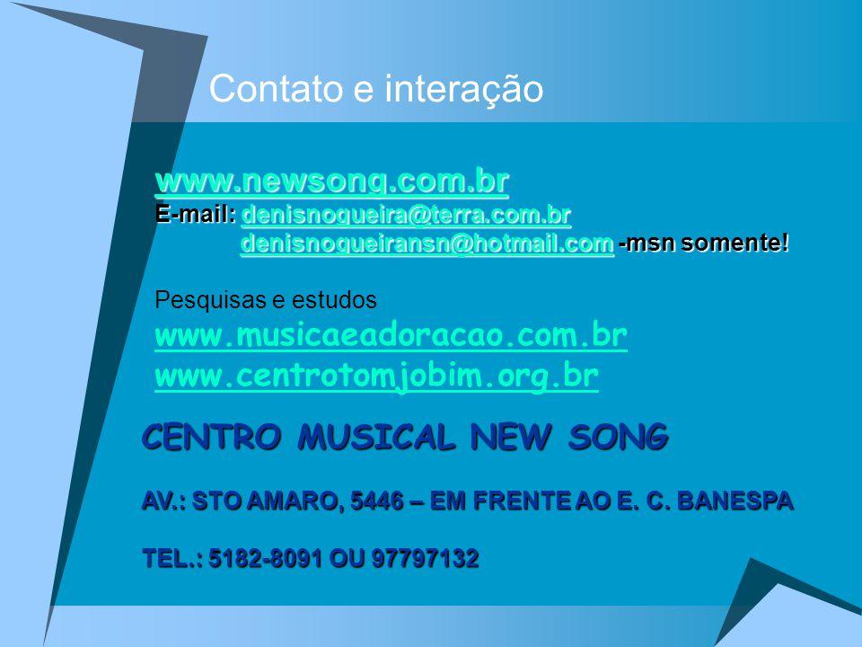 Contato e interação www.newsong.com.br www.musicaeadoracao.com.br