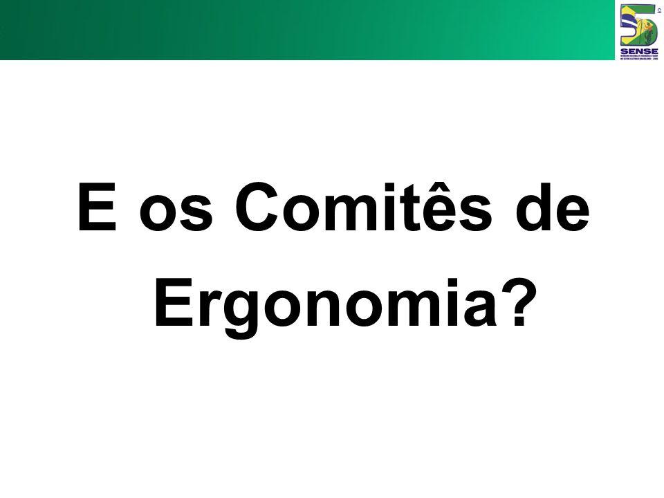 E os Comitês de Ergonomia