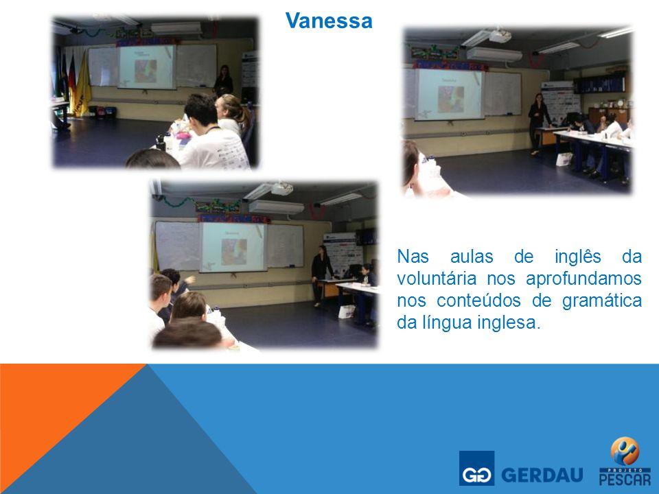 Vanessa Nas aulas de inglês da voluntária nos aprofundamos nos conteúdos de gramática da língua inglesa.