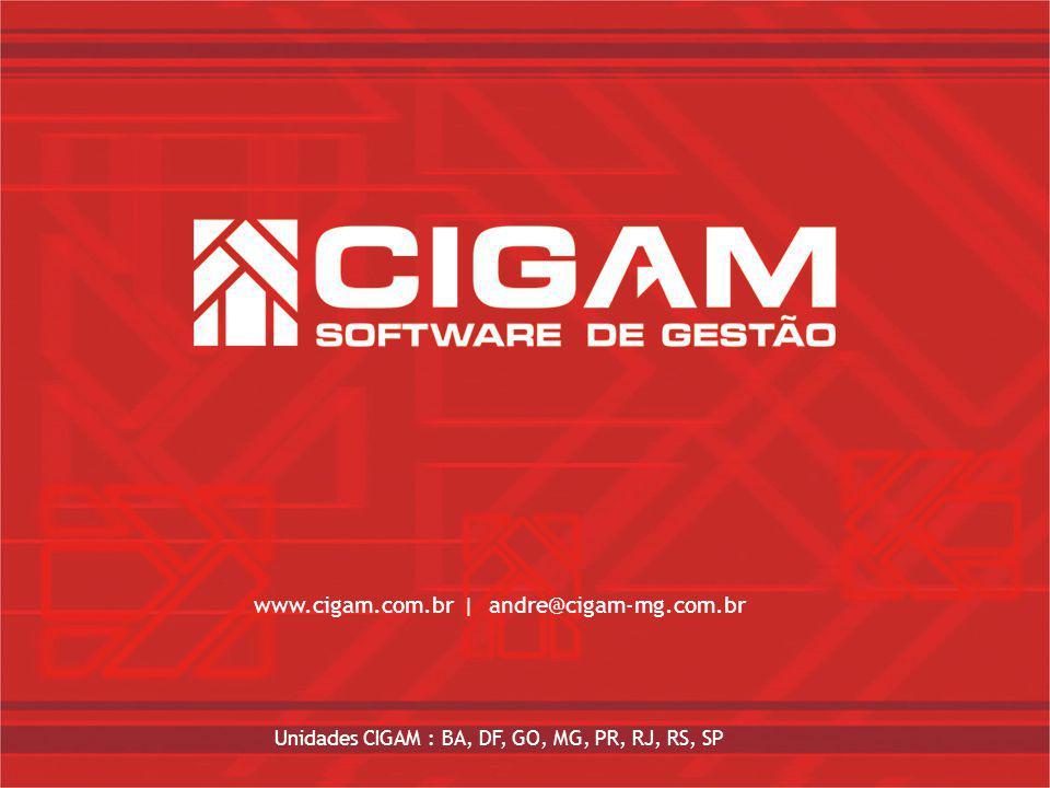 www.cigam.com.br | andre@cigam-mg.com.br