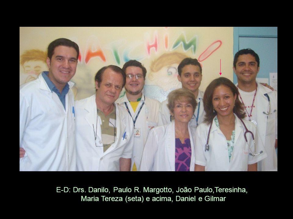 E-D: Drs. Danilo, Paulo R. Margotto, João Paulo,Teresinha,