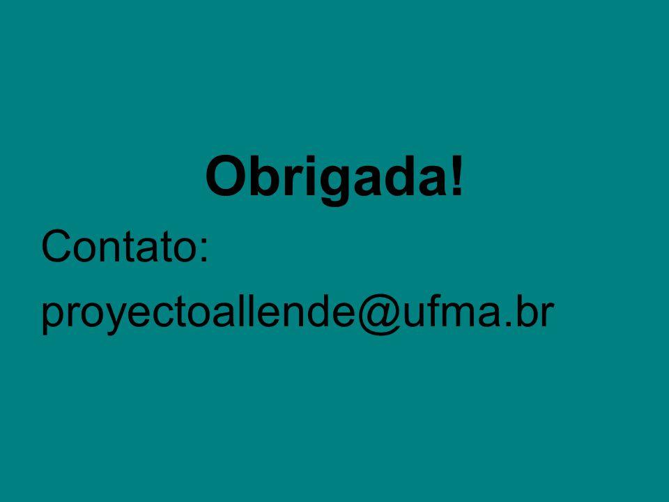 Obrigada! Contato: proyectoallende@ufma.br