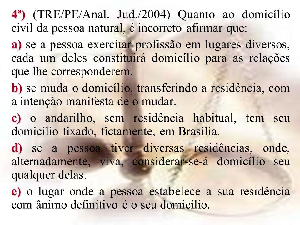 4ª) (TRE/PE/Anal. Jud./2004) Quanto ao domicílio civil da pessoa natural, é incorreto afirmar que: