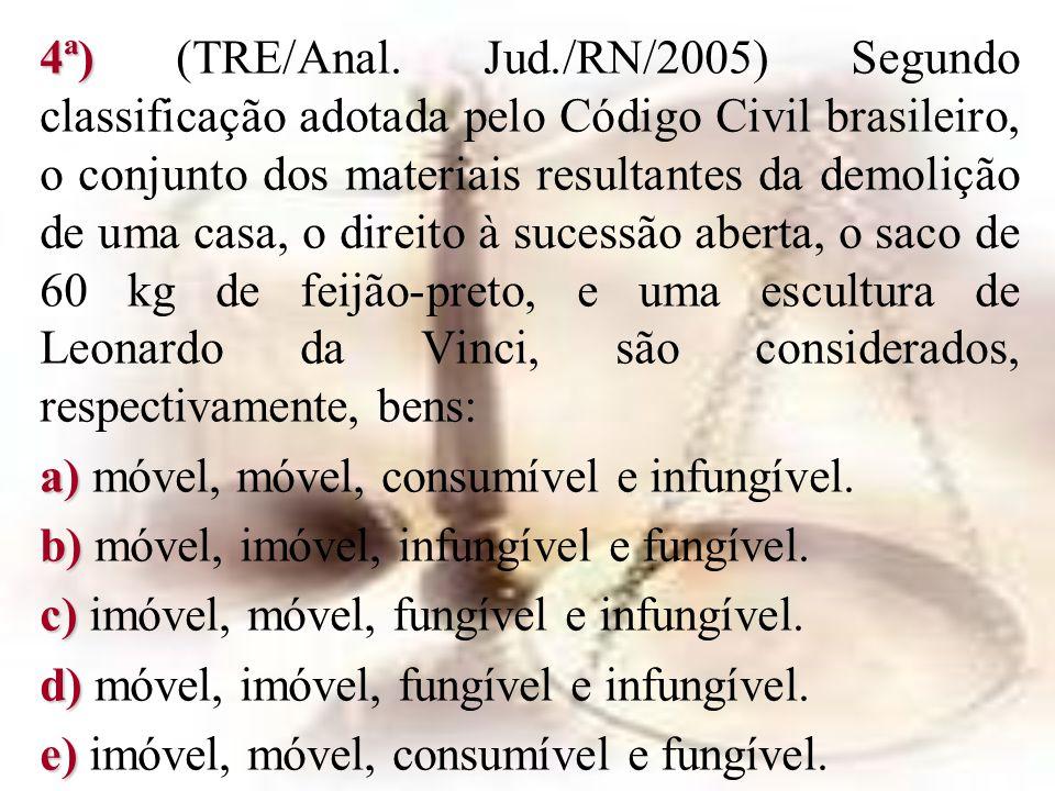 4ª) (TRE/Anal. Jud./RN/2005) Segundo classificação adotada pelo Código Civil brasileiro, o conjunto dos materiais resultantes da demolição de uma casa, o direito à sucessão aberta, o saco de 60 kg de feijão-preto, e uma escultura de Leonardo da Vinci, são considerados, respectivamente, bens: