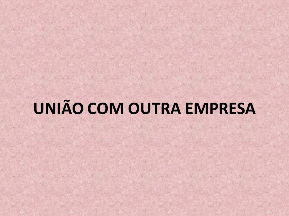 UNIÃO COM OUTRA EMPRESA