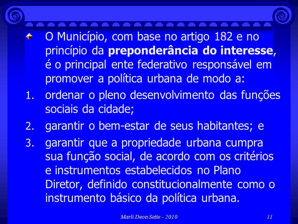 ordenar o pleno desenvolvimento das funções sociais da cidade;