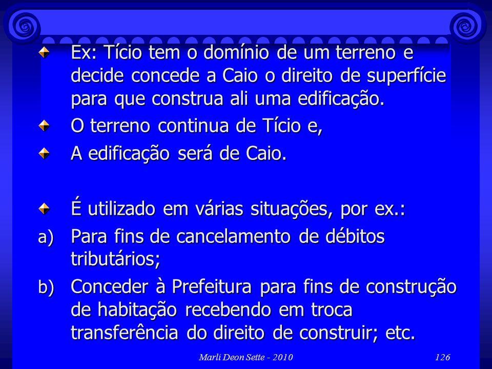 O terreno continua de Tício e, A edificação será de Caio.