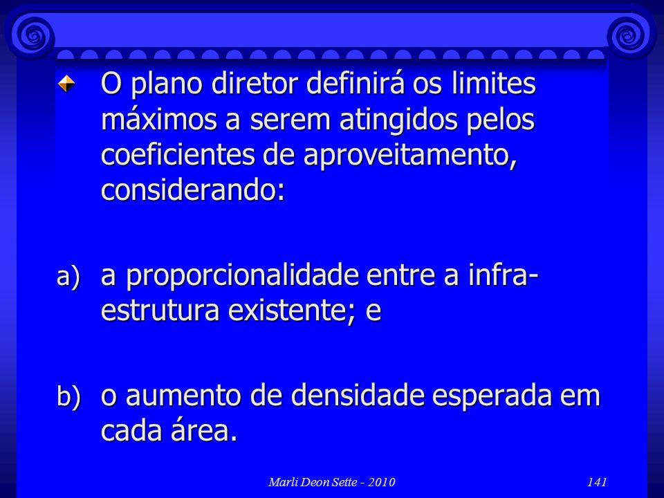 a proporcionalidade entre a infra-estrutura existente; e