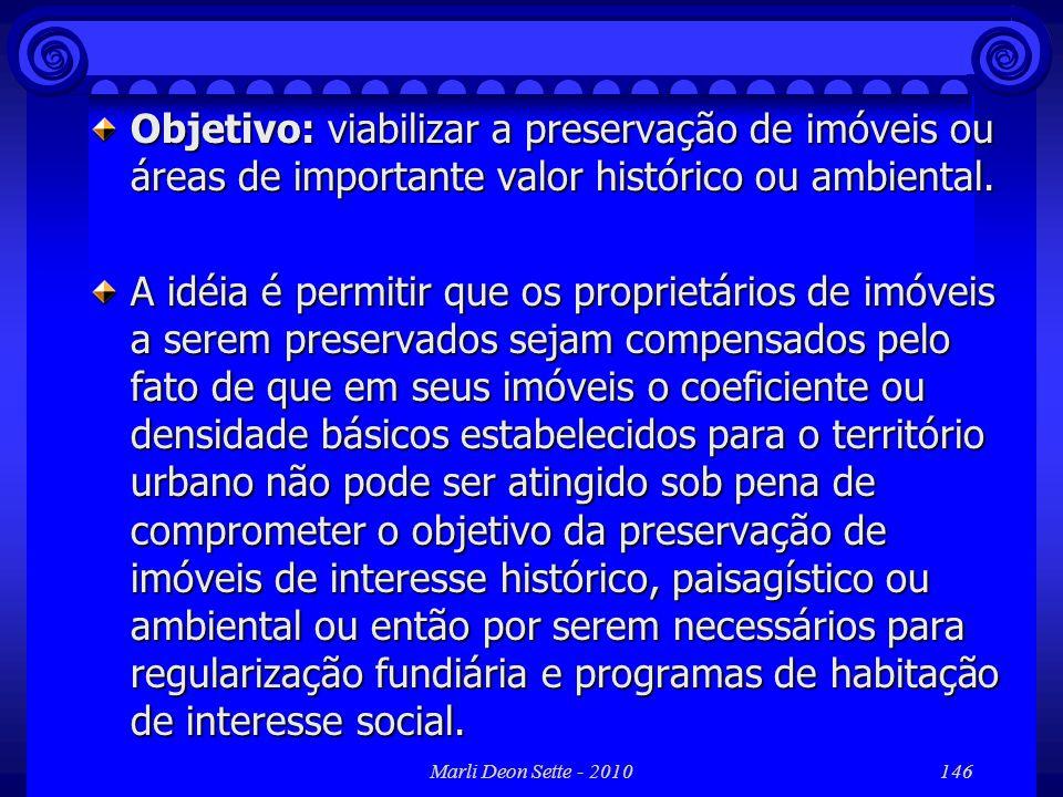 Objetivo: viabilizar a preservação de imóveis ou áreas de importante valor histórico ou ambiental.