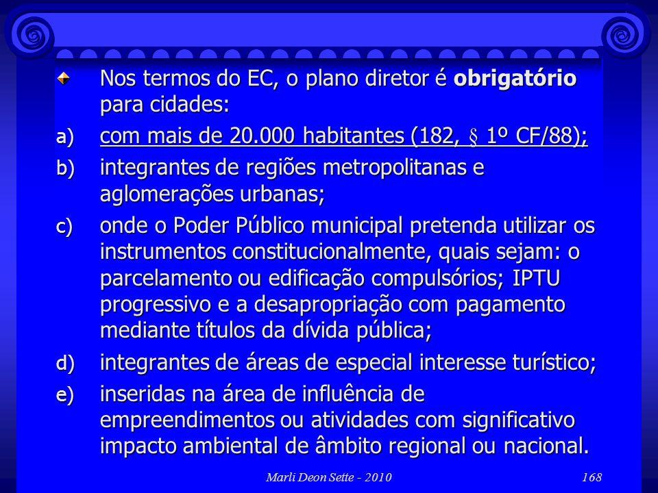 Nos termos do EC, o plano diretor é obrigatório para cidades: