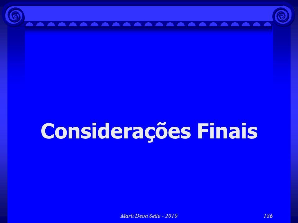 Considerações Finais Marli Deon Sette - 2010