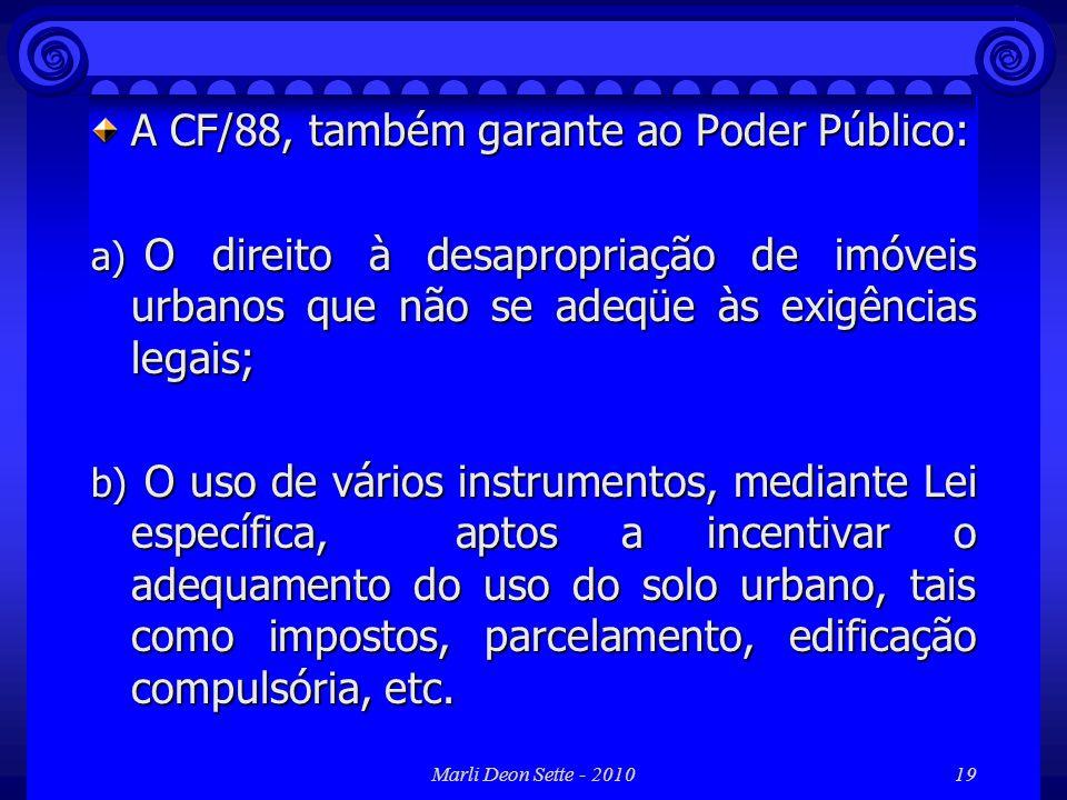 A CF/88, também garante ao Poder Público: