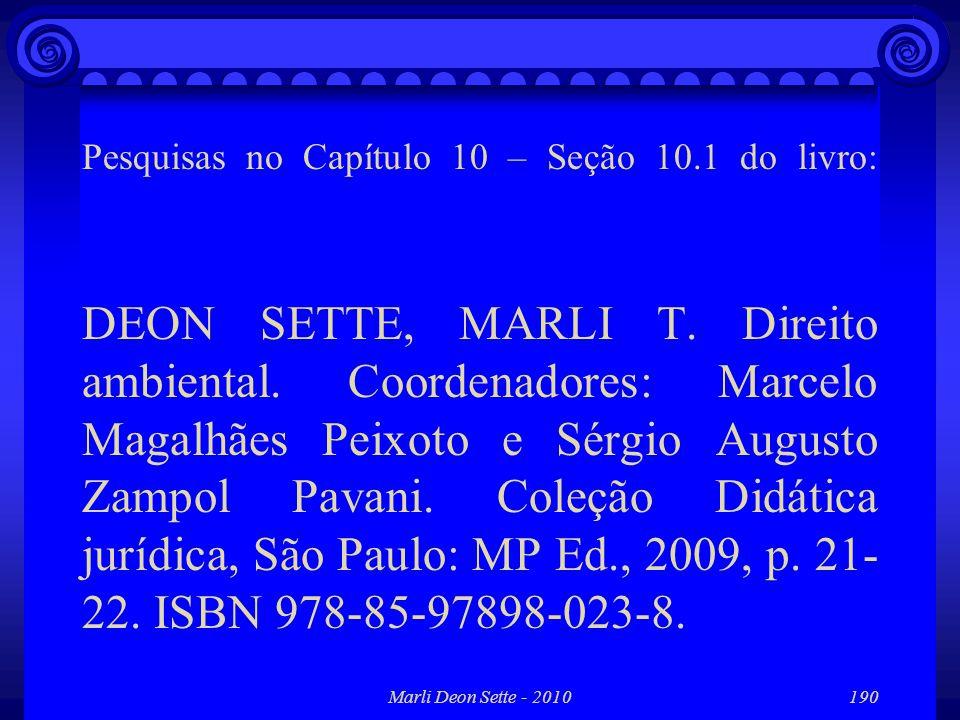Pesquisas no Capítulo 10 – Seção 10. 1 do livro: DEON SETTE, MARLI T