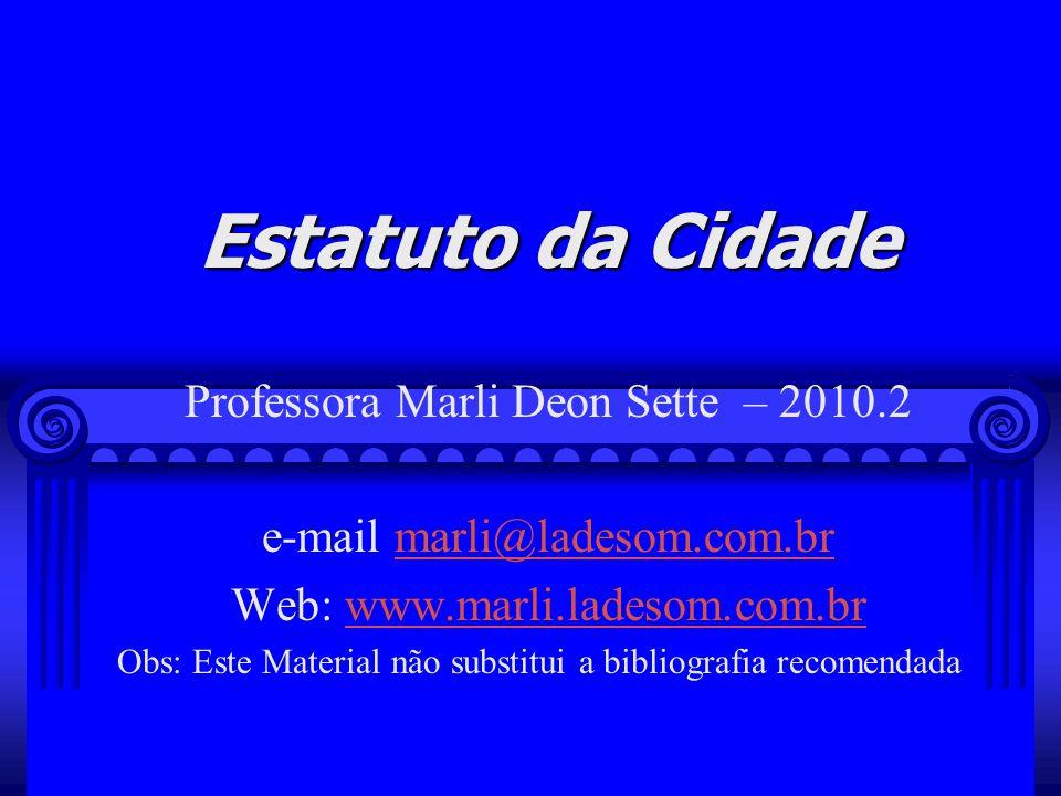 Estatuto da Cidade Professora Marli Deon Sette – 2010.2