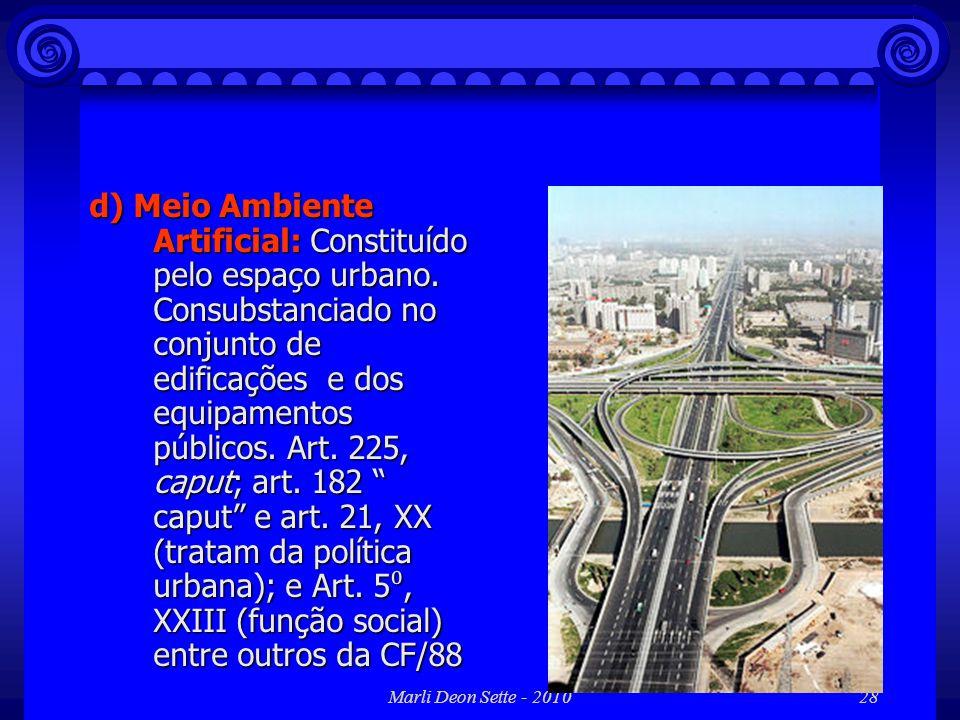d) Meio Ambiente Artificial: Constituído pelo espaço urbano